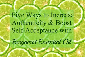 Essential Oil for Authentic Self-Acceptance