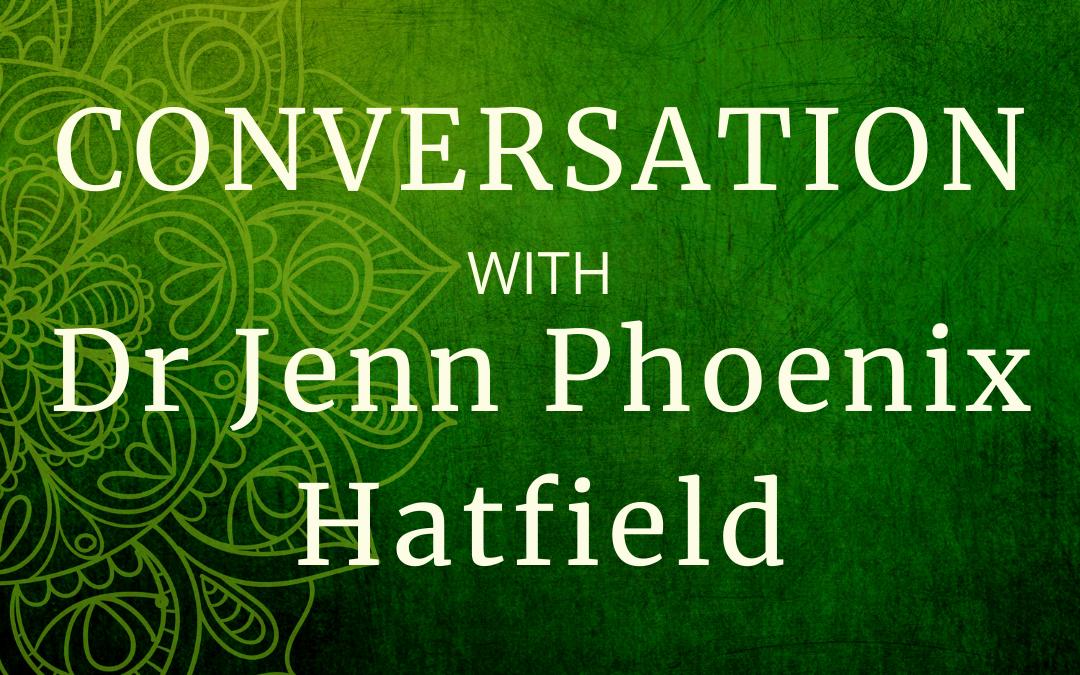 What is Body Wisdom? with Dr Jenn Phoenix Hatfield