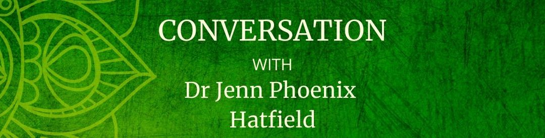 The What, Why & How of Channeling with Dr Jenn Phoenix Hatfield